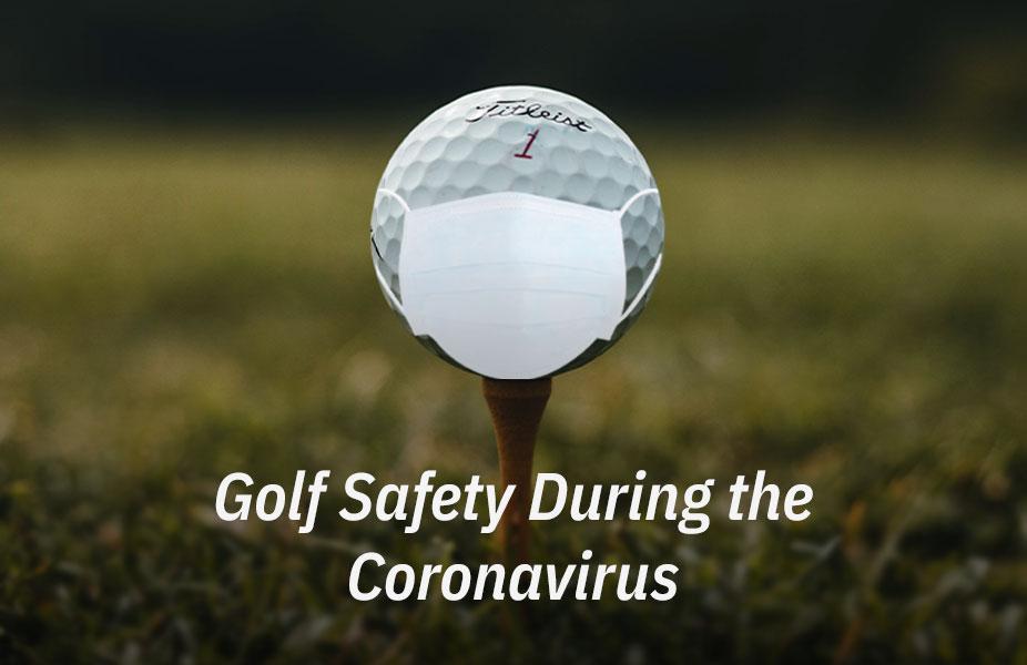 Golf Safety Tips During the Coronavirus